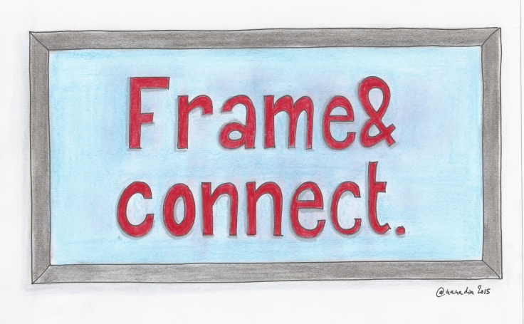 Frame and connect